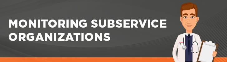 Monitoring subservice organizations