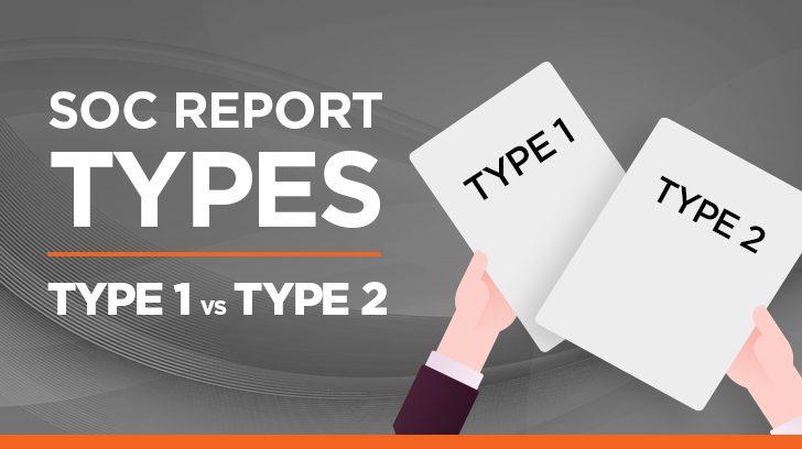 SOC Report Types: Type 1 vs. Type 2