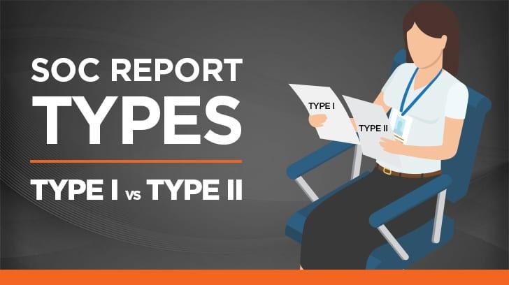 SOC Report Types: Type I vs. Type II