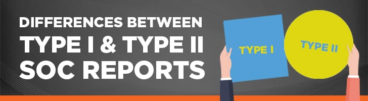 SOC report differences - Type I vs. Type II