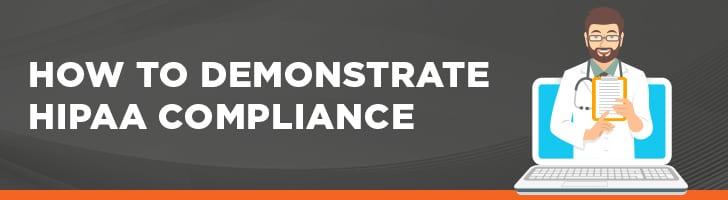 How to demonstrate HIPAA compliance