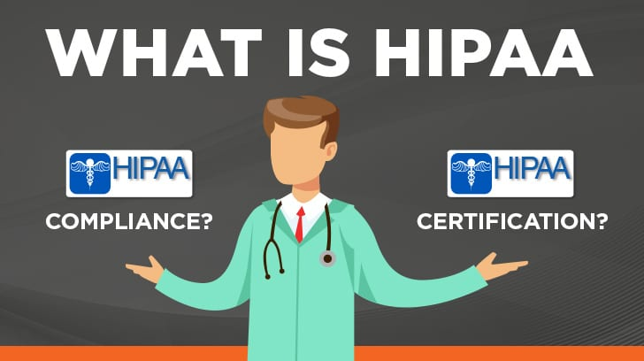 What is HIPAA Compliance? Certification?
