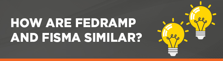How are FedRAMP and FISMA similar?