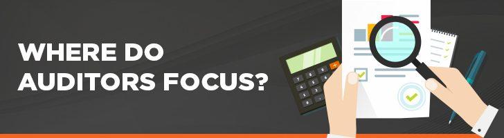 Where do auditors focus?