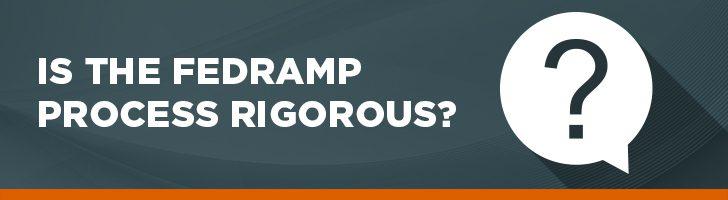 Is the FedRAMP process rigorous?