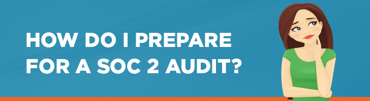 How do you prepare for a SOC 2 audit?