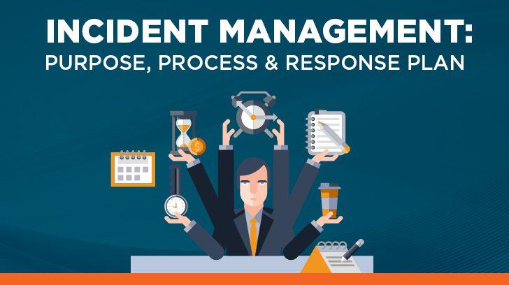 Incident management: purpose, process & response plan