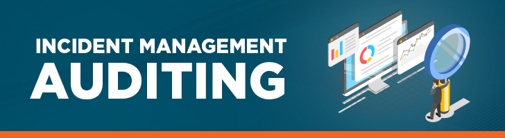 Incident management auditing