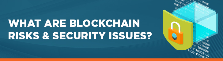 Blockchain risks & security issues