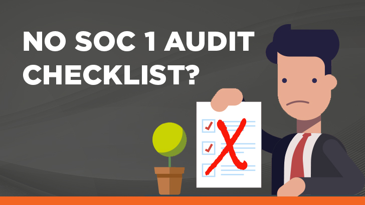 No SOC 1 Audit checklist? Here is what to do