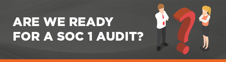 Are you ready for a SOC 1 audit?