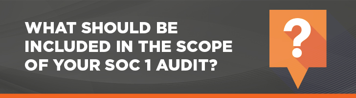 What should be included in the scope of your SOC 1 audit?