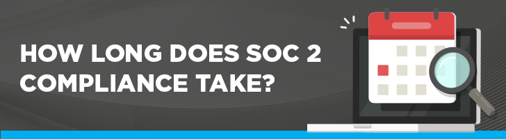 How long does SOC 2 compliance take?