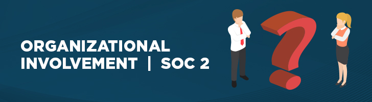Organizational involvement and SOC 2