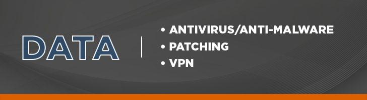 Data antivirus, patching and VPN