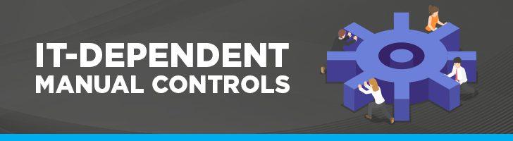 IT dependent manual controls