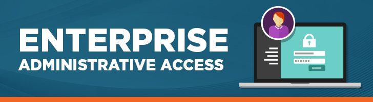 Enterprise administrative access