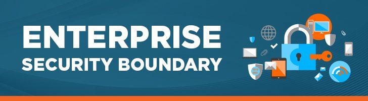 Enterprise security boundary