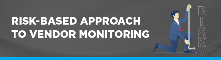Risk-based approach to vendor monitoring