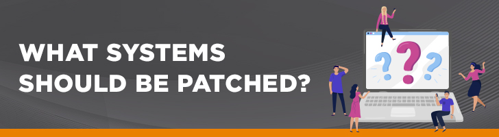 What systems should be patched?