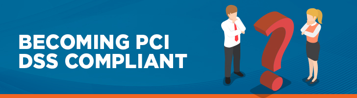 Becoming PCI DSS compliant
