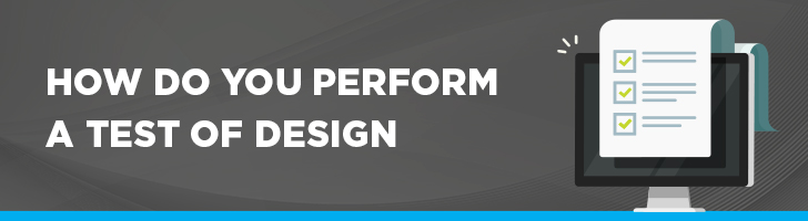 How do you perform a test of design