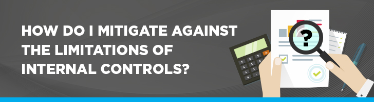 How do I mitigate against limitations of internal controls?