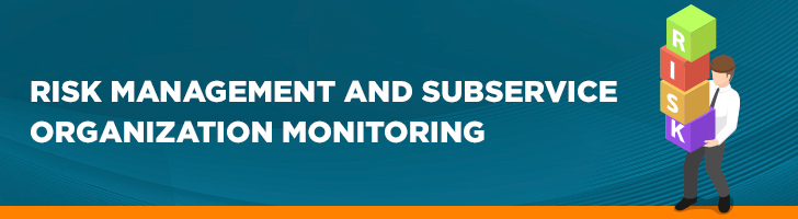 Risk management ad subservice organization monitoring