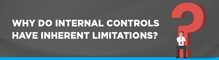 Why do internal controls have inherent limitations?