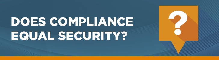 Does compliance equal security?