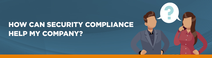 How can security compliance help my company?