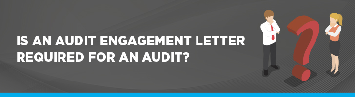 Is an audit engagement letter required for an audit?