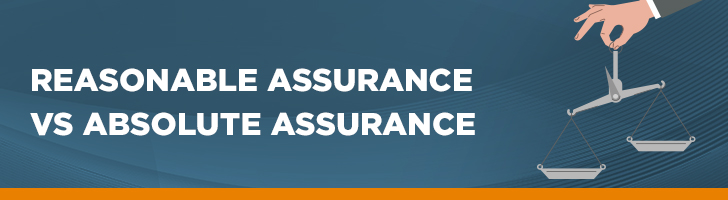 Reasonable assurance vs. absolute assurance