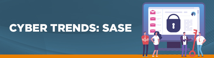 Cyber trends SASE