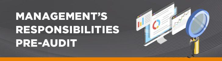 Management responsibilities pre-audit