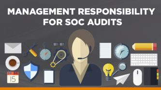 Management responsibilities for SOC audits