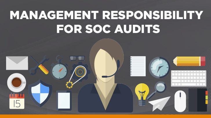 Management responsibilities for SOC audits