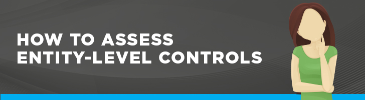 How to assess entity-level controls