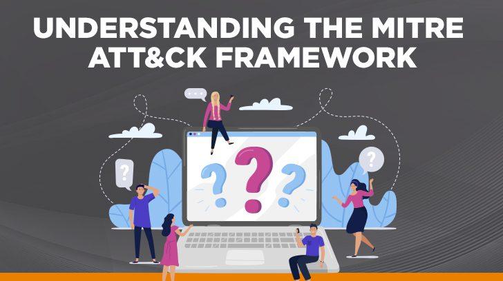 Understanding the MITRE ATT&CK Framework