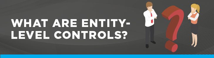 What are entity-level controls