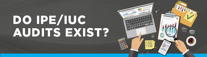 DO IPE & IUC audits exist?