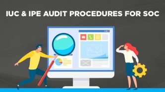 IUC & IPE audit procedures for SOC