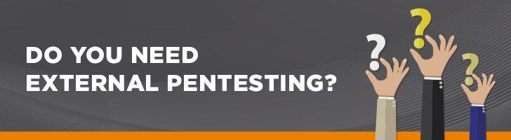 Do you need external pentesting?