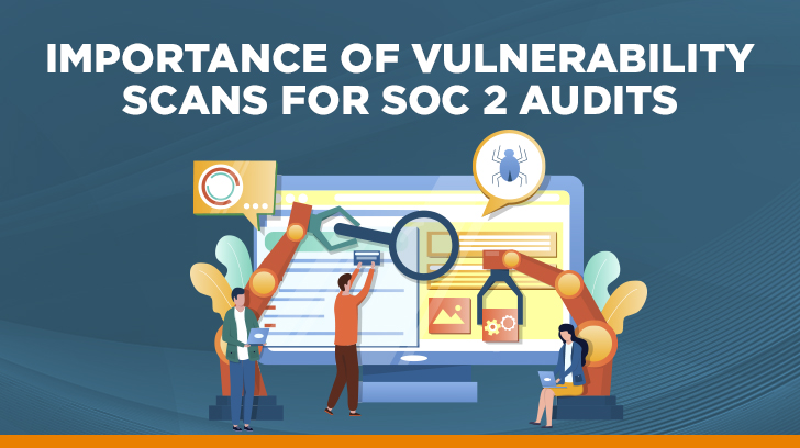 Importance of vulnerability scans for SOC 2 audits