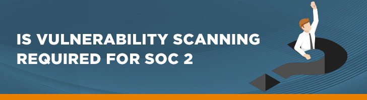 Is vulnerability testing required for SOC 2?