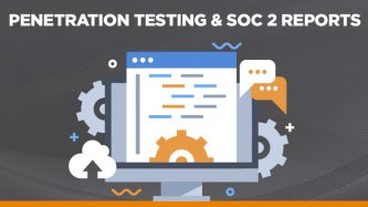 Penetration testing and SOC 2 reports