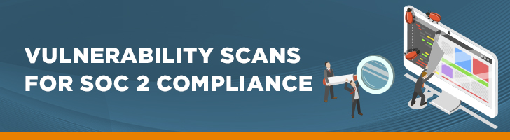 Vulnerability scans for SOC 2 Compliance