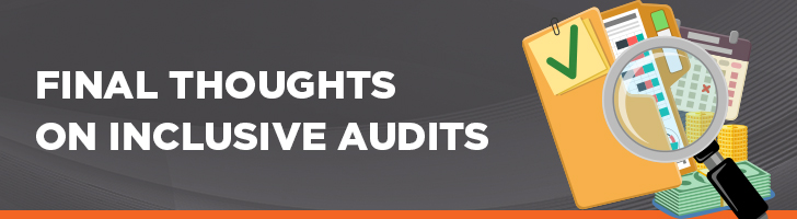 Final thoughts on inclusive audits