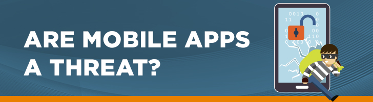 Are mobile apps a security threat?
