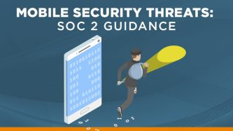 Mobile security threats for SOC 2 guidance